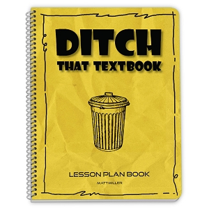 Ditch That Textbook Lesson Plan Book by Matt Miller