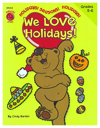We Love Holidays! Grades 5th - 6th (8.5 x 11 inches)